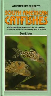 South American Catfishes, An Interpet Guide To