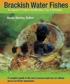 Brackish Water Fishes: An Aquarist
