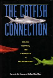 The Catfish Connection, Ecology, Migration, and Conservation of Amazon Predators