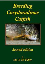 Breeding Corydoradinae Catfish, Second Edition