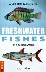 Freshwater Fishes of Southern Africa, A Complete Guide to